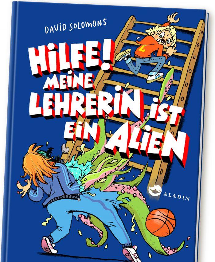 Hilfe Meine Lehrerin ist ein Alien David Solomons Mawil Aladin My Gym Teacher is An Alien Overlord